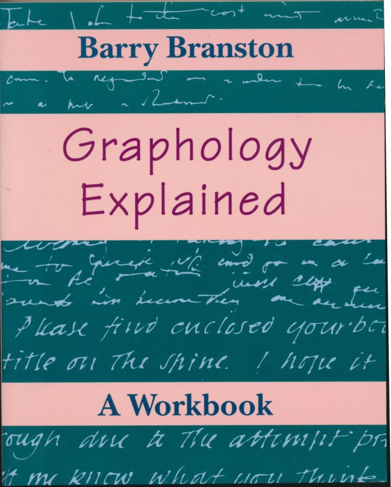 Graphology Explained: A Workbook. Barry BRANSTON.