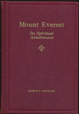Mount Everest: Its Spiritual Attainment. George S. ARUNDALE.