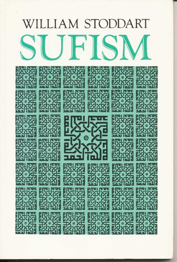 Sufism: The Mystical Doctrines and Methods of Islam. William STODDART, R. W. J. Austin.