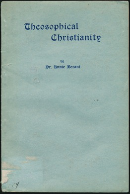 Theosophical Christianity. Dr. Annie BESANT.