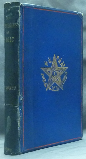 The Mysteries Of Magic A Digest Of The Writings Of Liphas Lvi  The