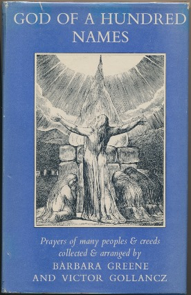 God of a Hundred Names: Prayers of Many Peoples and Creeds. Barbara GREENE, Victor GOLLANCZ.