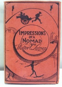 Impressions of a Nomad. Walter C. LANYON, the author.