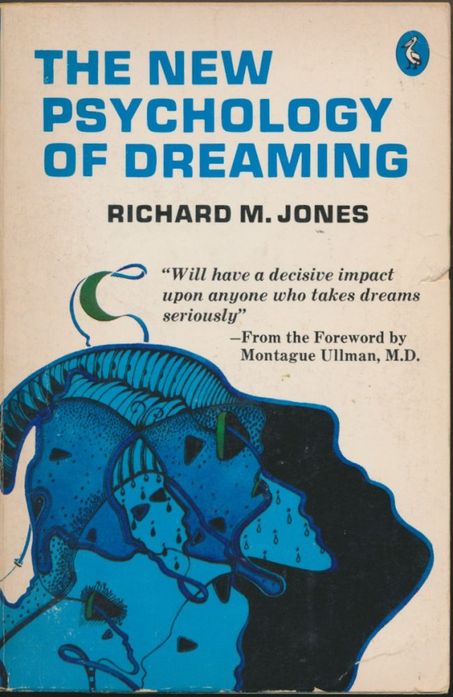 The New Psychology of Dreaming. Richard M. JONES.