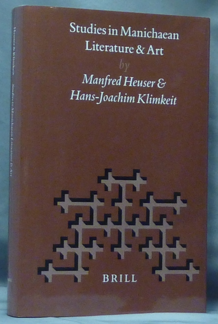 Studies in Manichaean Literature and Art; ( Nag Hammadi and Manichaean Studies XLVI ). Manfred HEUSER, Hans-Joachim KLIMKEIT.