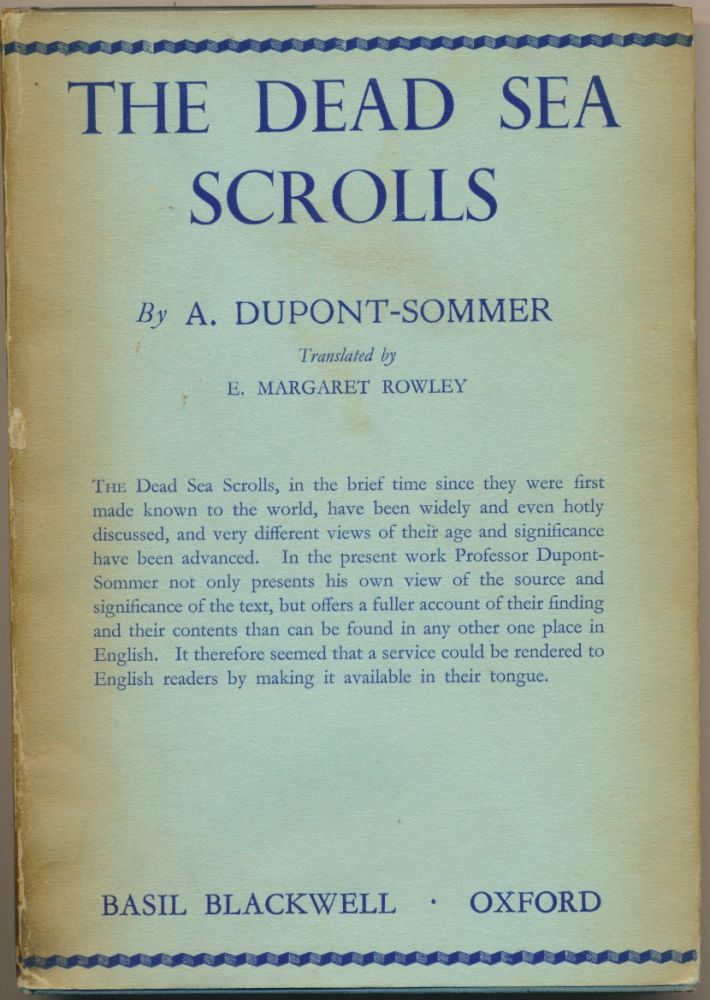 The Dead Sea Scrolls: A Preliminary Survey. A. DUPONT-SOMMER, E. Margaret Rowley.
