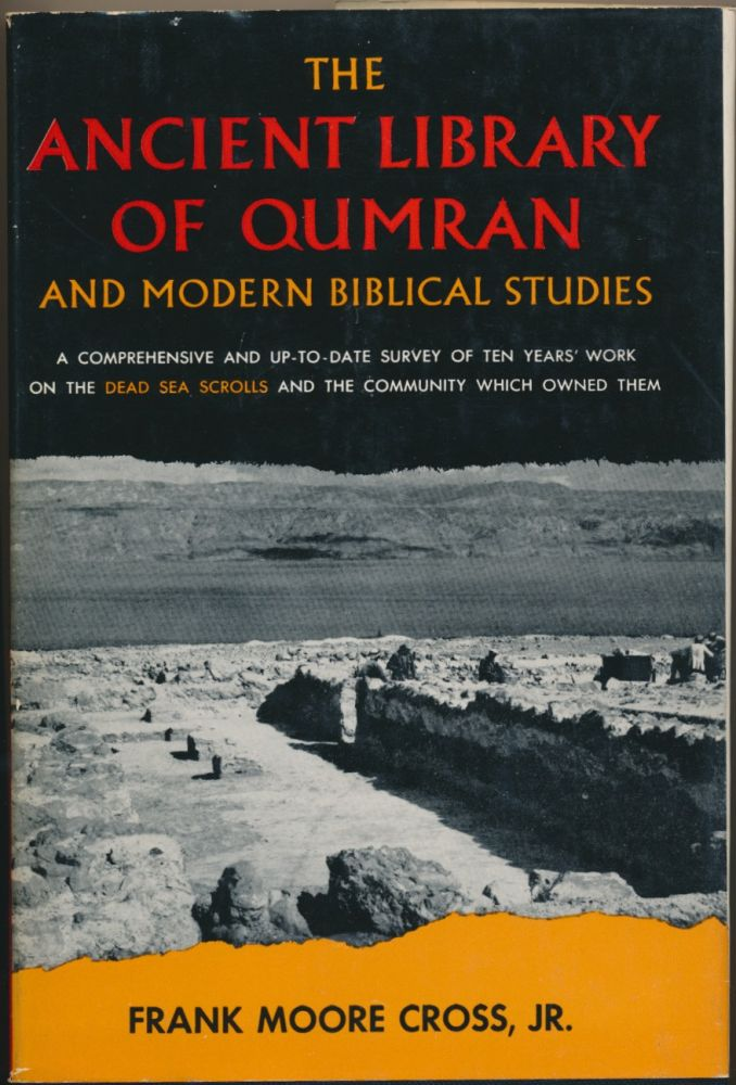 The Ancient Library of Qumran and Modern Biblical Studies. Frank Moore CROSS, Jr.