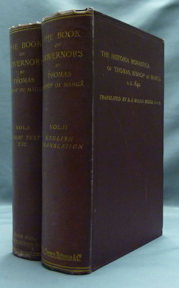 The Book of Governors. The Historia Monastica of Thomas, Bishop of Marga A. D. 480 (Two Volumes) Edited from Syriac Manuscripts in the British Museum and Other Libraries. Vol. 1 Syriac Text, Introduction, Etc. Vol. 2 The English Translation. E. A. Wallis BUDGE.