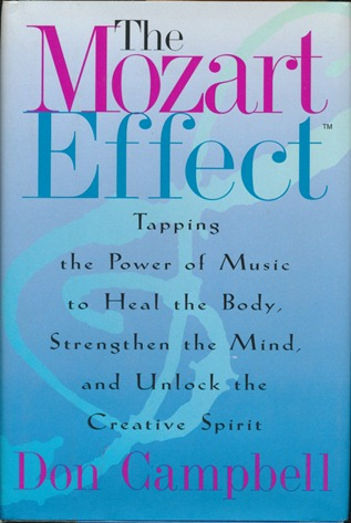 The Mozart Effect: Tapping the Power of Music to Heal the Body, Strengthen the Mind, and Unlock the Creative Spirit. Don CAMPBELL.
