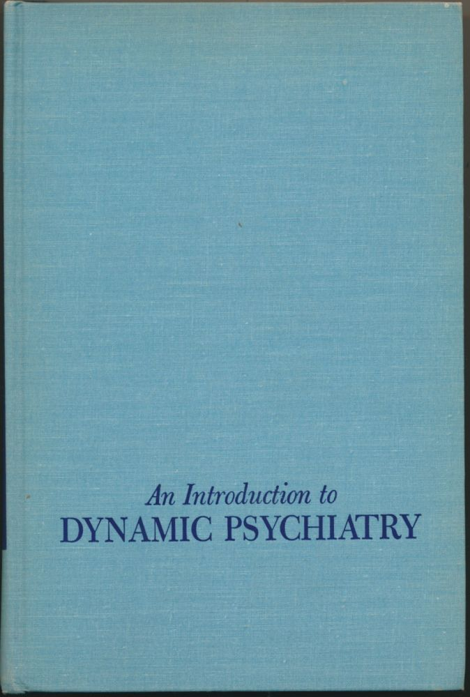 An Introduction to Dynamic Psychiatry. C. Knight ALDRICH, G. Morris Carstairs.