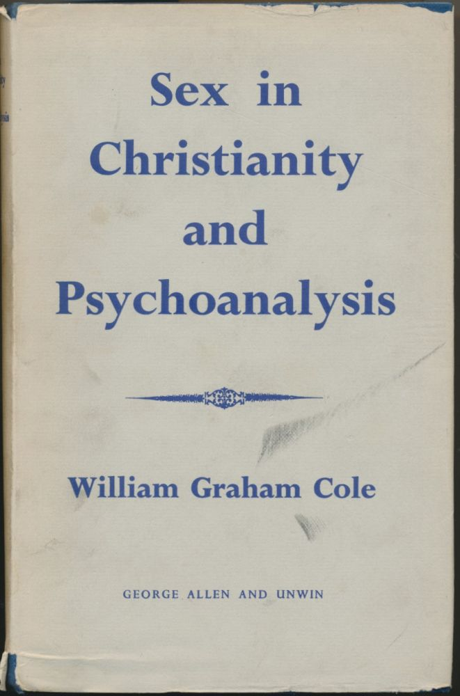 Sex in Christianity and Psychoanalysis. William Graham COLE.