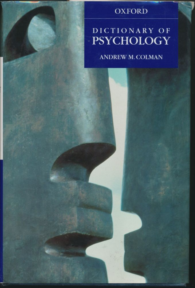 Dictionary of Psychology. Andrew M. COLMAN.