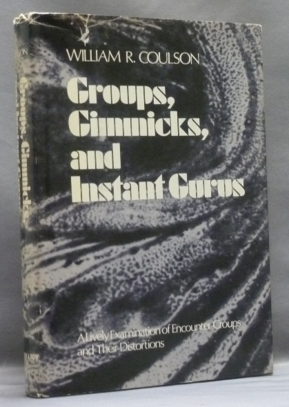 Groups, Gimmicks, and Instant Gurus: A Lively Examination of Encounter Groups and Their Distortions. William R. COULSON.