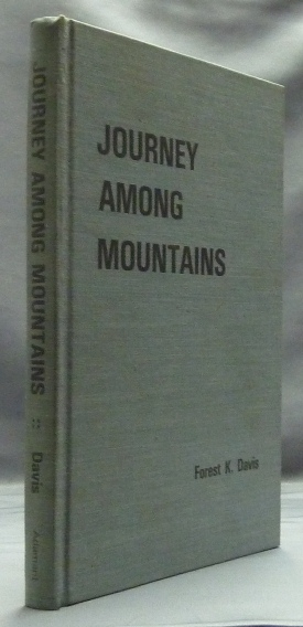 Journey Among Mountains. Forest K. DAVIS, Signed.