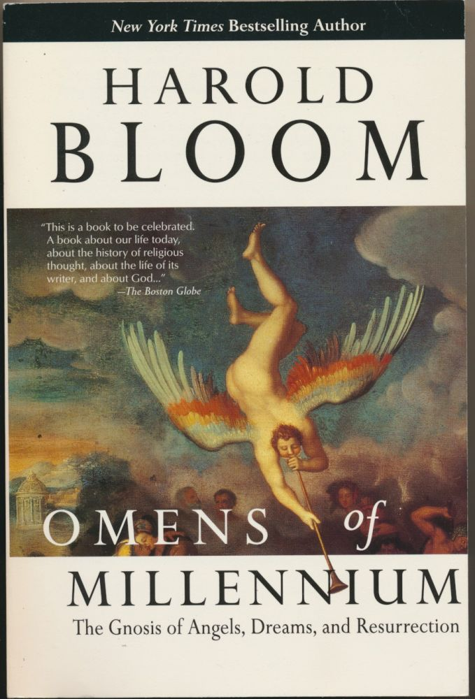 Omens of the Millennium: The Gnosis of Angels, Dreams, and Resurrection. Harold BLOOM.