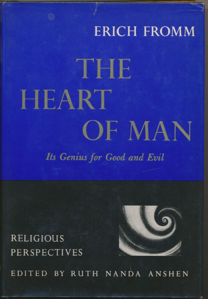 The Heart of Man: Its Genius for Good and Evil ( Religious Perspectives, Volume 12 ). Erich FROMM, Ruth Nanda Anshen.
