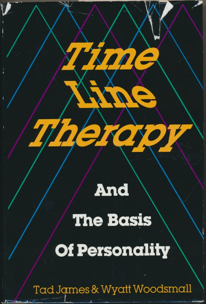 Time Line Therapy and the Basis of Personality. Tad JAMES, Wyatt WOODSMALL.