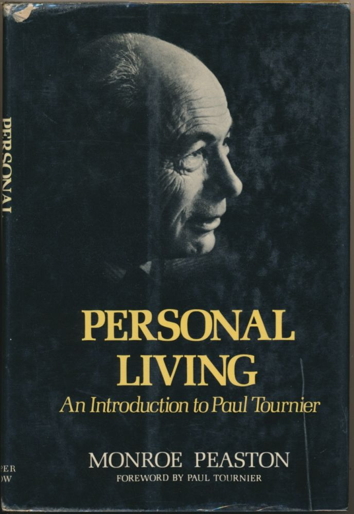 Personal Living: An Introduction to Paul Tournier. Monroe PEASTON, Paul Tournier.