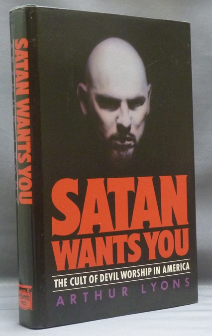Satan Wants You. The Cult of Devil Worship in America. Arthur LYONS, Signed.