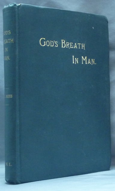 God's Breath In Man and in Humane Society. Thomas Lake HARRIS, Inscribed.