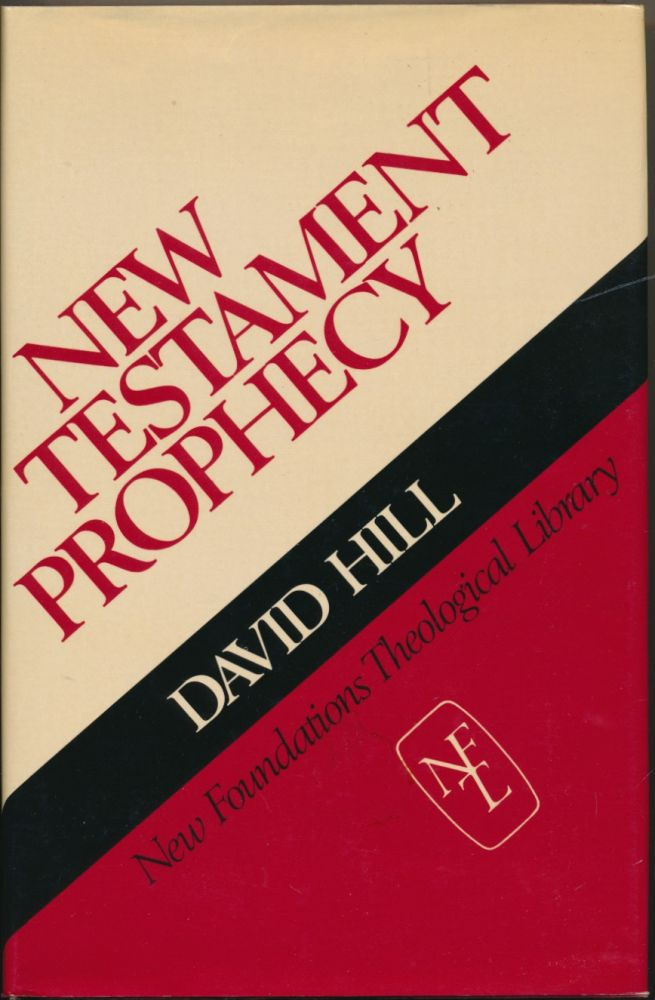 New Testament Prophecy ( New Foundations Theological Library ). Peter Toon, Ralph P. Martin.