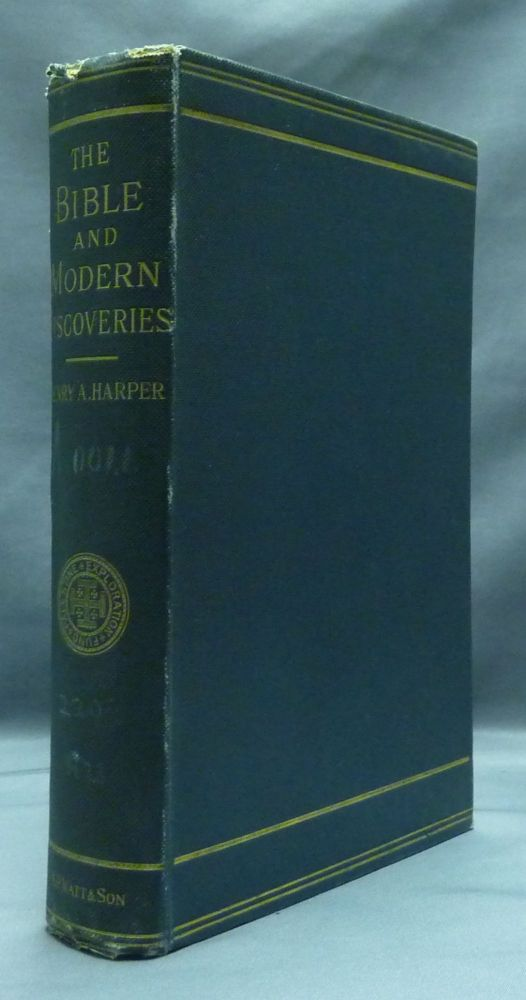 The Bible and Modern Discoveries. Henry A. HARPER.