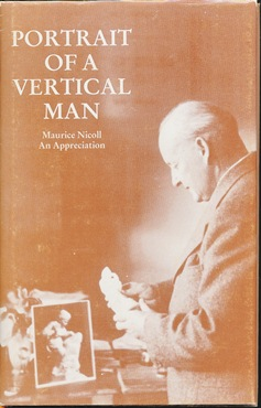 Portrait of a Vertical Man: An appreciation of Doctor Maurice Nicoll and his work. Samuel COPLEY.