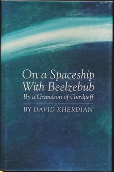 On a Spaceship with Beelzebub, by a Grandson of Gurdjieff. David KHERDIAN.