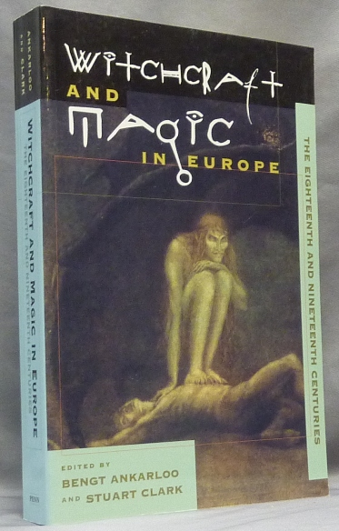 Witchcraft and Magic in Europe: The Eighteenth and Nineteenth Centuries. Witchcraft, Bengt ANKARLOO, Stuart CLARK.