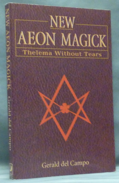 New Aeon Magick. Thelema Without Tears. Inscribed, Signed, Aleister Crowley - related works.