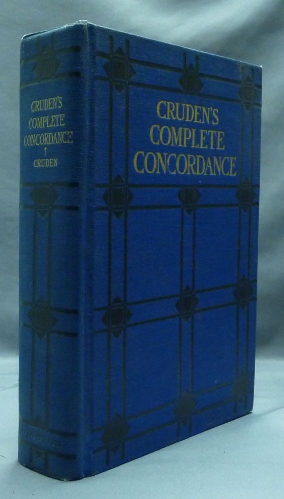 Cruden's Complete Concordance to the Old and New Testaments. C. H. Irwin A. D. Adams, S. A. Waters.