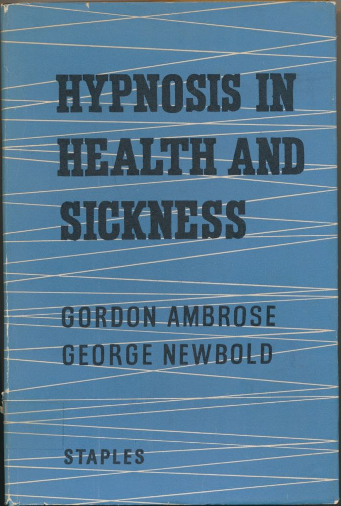 Hypnosis in Health and Sickness. Gordon AMBROSE, George NEWBOLD.