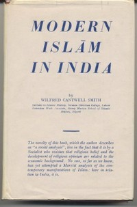 Modern Islam in India. A Social Analysis. Wilfred Cantwell SMITH.