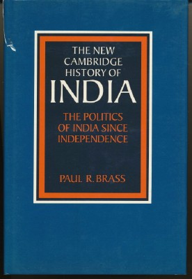 The New Cambridge History of India IV-1: The Politics of India Since Independence. Paul R. BRASS.