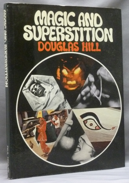 Magic and Superstition. Douglas HILL.