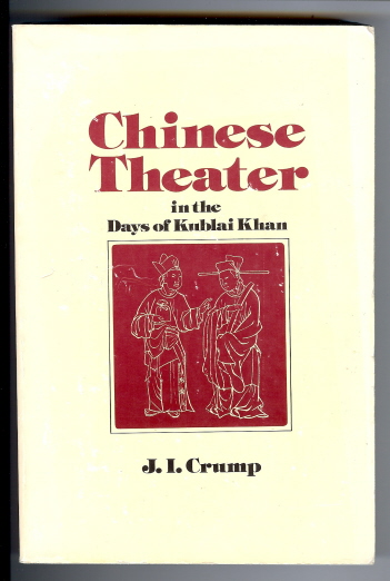 Chinese Theater in the Days of Kublai Khan. J. I. CRUMP.