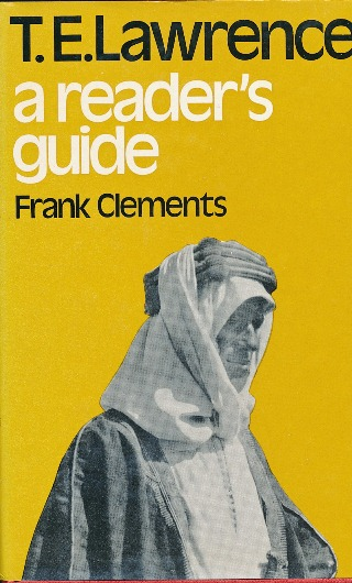 T. E. Lawrence: a reader's guide. Frank CLEMENTS.