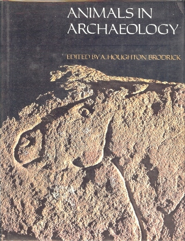 Animals in Archaeology. A. Houghton BRODRICK.