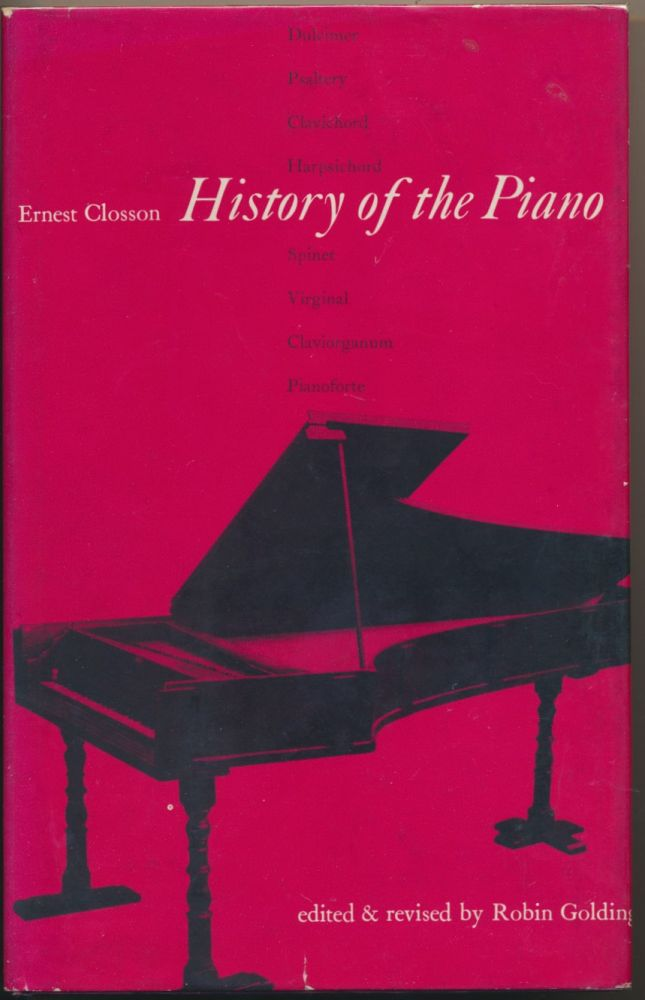 History of the Piano. Delano Ames. Edited and, Robin Golding.