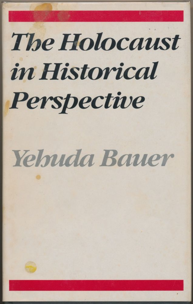 The Holocaust in Historical Perspective. Yehuda BAUER.