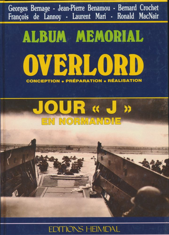 "Album Memorial Overlord: Conception, Preparation, Realisation. Jour ""J"" en Normandie. Translated into, C., J.-P. Hardy, C, Georges BERNAGE."