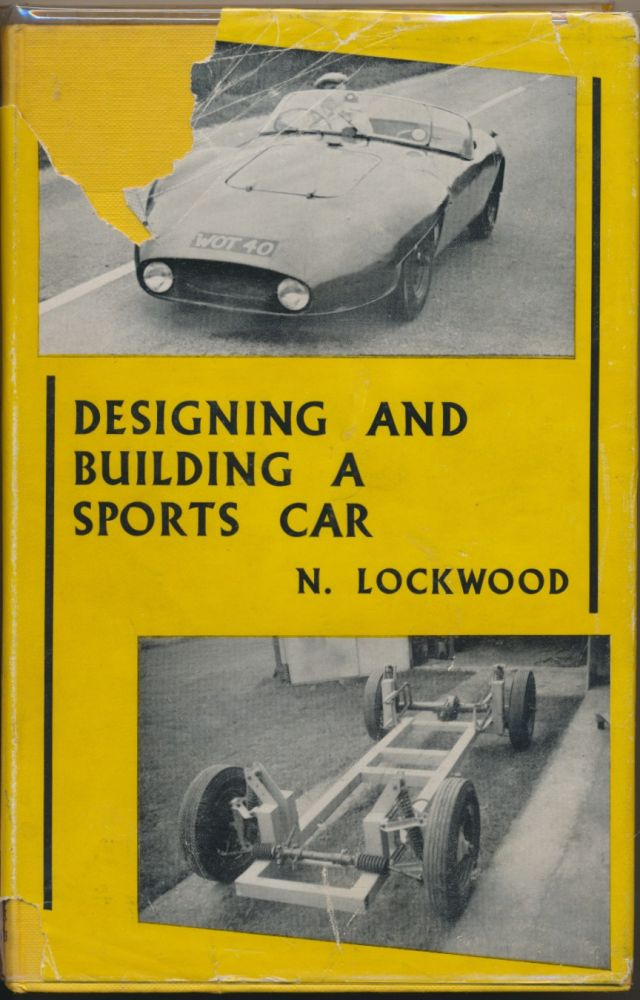 Designing and Building a Sports Car. Norman LOCKWOOD.