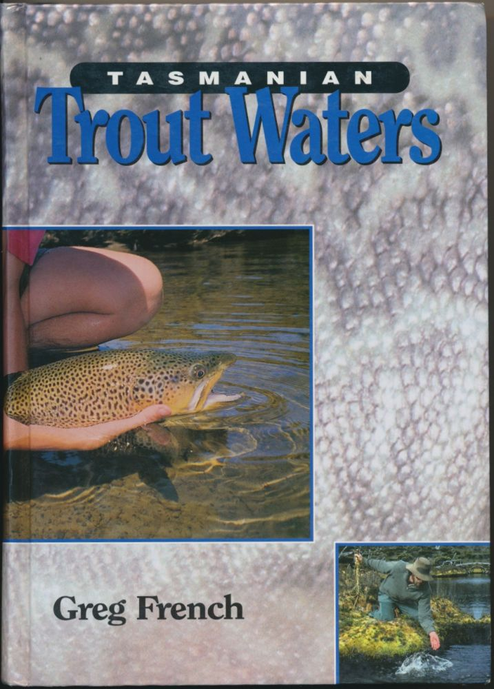 Tasmanian Trout Waters. Greg FRENCH.