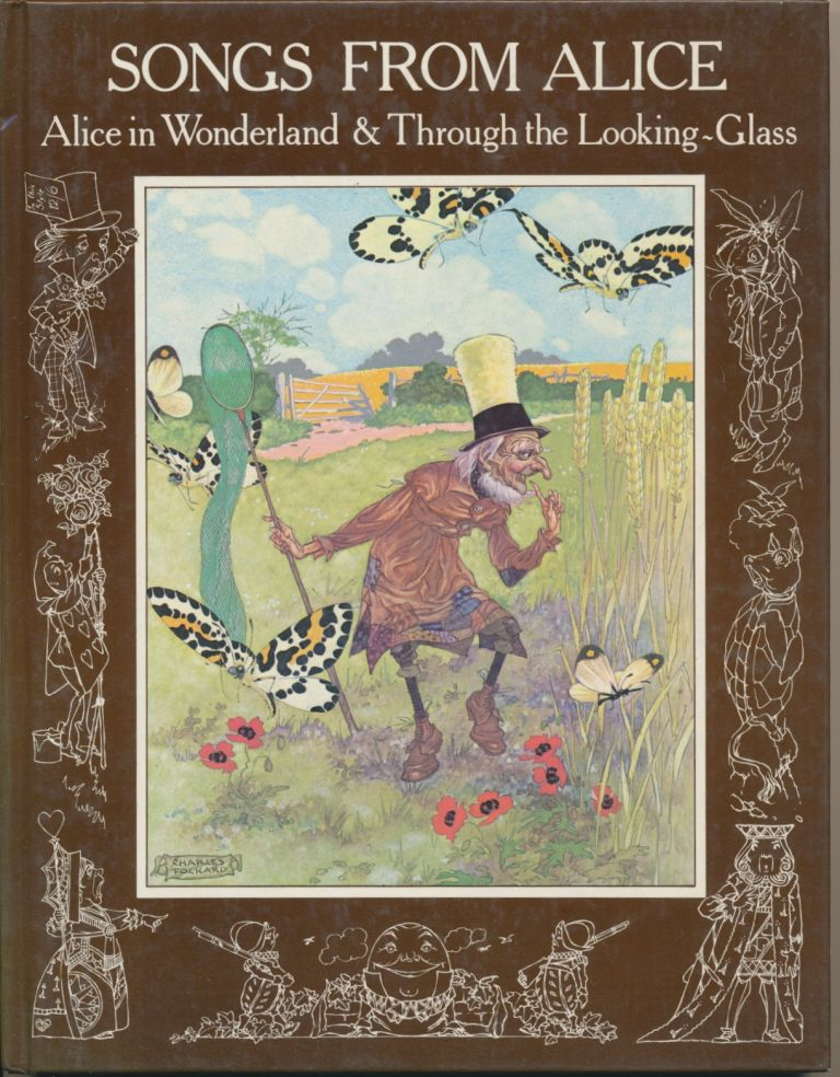 Songs from Alice: Alice in Wonderland and Through the Looking-Glass. Lewis CARROLL, Don ., HARPER, Charles FOLKARD, music, illustrations.