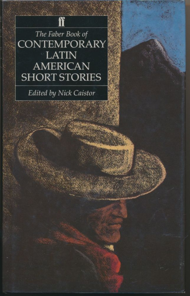 The Faber Book of Contemporary Latin American Short Stories. Nick CAISTOR.