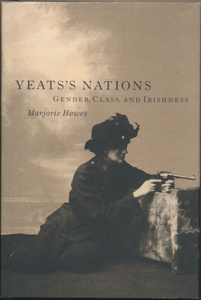 Yeats's Nations: Gender, Class and Irishness. Marjorie HOWES.