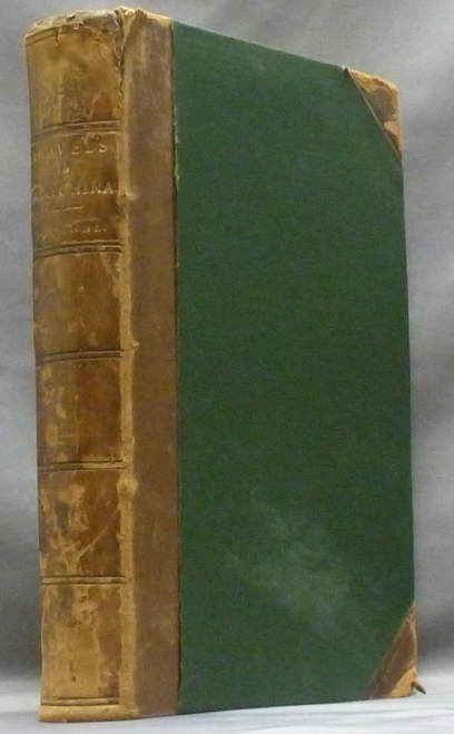 Travels in Indo-China and the Chinese Empire; ( With a Notice of the Author by the Count de Carné ). Louis De Carné.