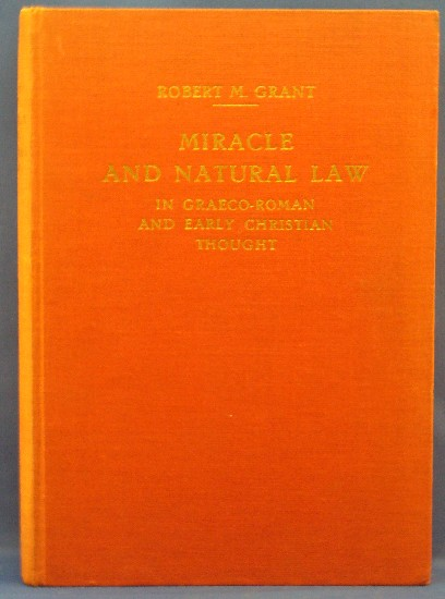 Miracle and Natural Law in Graeco-Roman and Early Christian Thought. Robert M. GRANT.