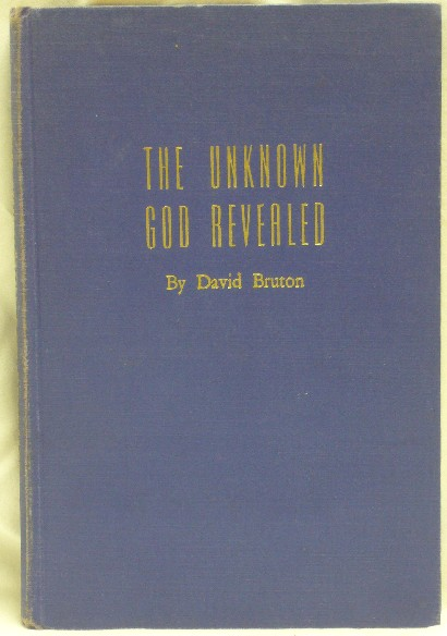 The Unknown God Revealed. David BRUTON.