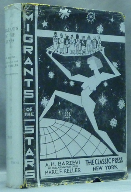 Migrants of the Stars, being an Account of the Discovery of the Marvelous Land of Niames, and of the Secrets of its Inhabitants. Occult Fiction, Edited, prepared for, A. H. in collaboration BARZEVI, Marc F. Keller, Major Sepsafem.
